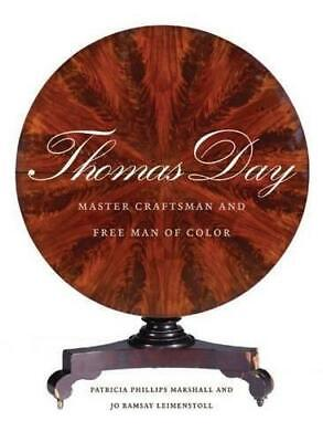 Thomas Day: Master Craftsman and Free Man of Color by Jo Ramsay Leimenstoll,...