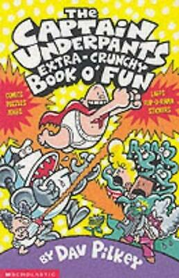 The Captain Underpants' Extra-Crunchy Book O'Fun! by Dav Pilkey (Paperback,...