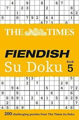 The Times Fiendish Su Doku Book 5: 200 challenging Su Doku puzzles by...