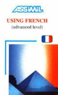 Using French Advanced Level by J. L. Gousse, Anthony Bulger, Jean Loup Cherel...