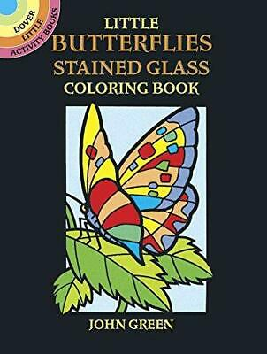 Little Butterflies Stained Glass Colouring Book by John Green