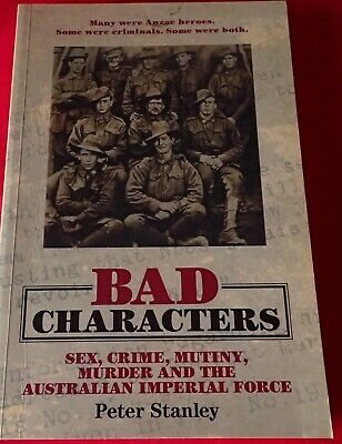 Bad Characters sex crime mutiny Murder Australian Imperial force- Peter Stanley