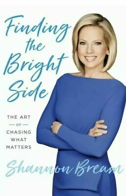 Finding the Bright Side: The Art of Chasing What- Shannon Bream [E-Bo0ks, 2019]