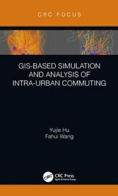 GIS-Based Simulation and Analysis of Intra-Urban Commuting 9780367023034