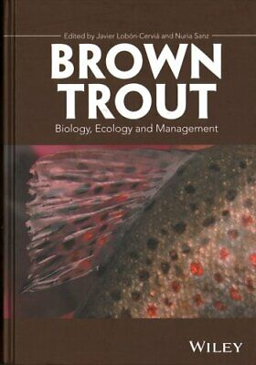 Brown Trout: Biology, Ecology and Management by Javier Lobon-Cervia...