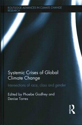 Systemic Crises of Global Climate Change Intersections of race,... 9781138830066