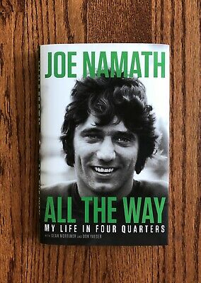 All The Way: My Life in Four Quarters by Joe Namath Hardcover Book New York Jets