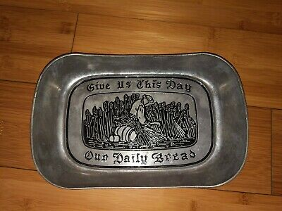 Wilton Armetale Pewter Give Us This Day Our Daily Bread Tray, Dish, Plate