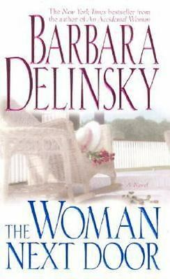 The Woman Next Door by Barbara Delinsky (2002, Paperback, Reprint)