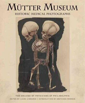 Mutter Museum Historic Medical Photographs by Laura Lindgren 9780922233281