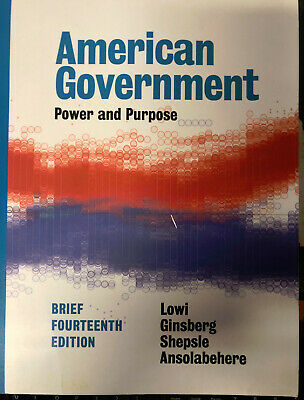 American Government: Power and Purpose Brief Fourteenth Edition 0393283771 Lowi