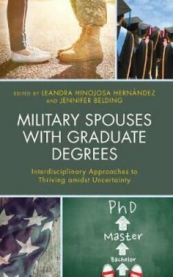 Military Spouses with Graduate Degrees Interdisciplinary Approa... 9781498582087