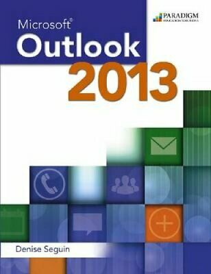 Microsoft (R) Outlook 2013 Text by Denise Seguin 9780763852436 | Brand New