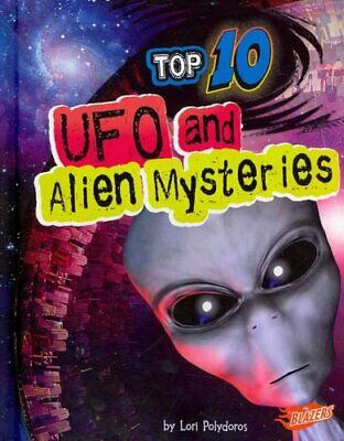 Top 10 UFO and Alien Mysteries by Lori Jean Polydoros 9781429676397 | Brand New