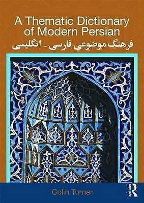 A Thematic Dictionary of Modern Persian by Colin Turner (Paperback, 2010)