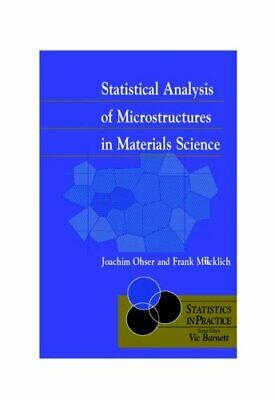 Statistical Analysis of Microstructures in Materials Science by Joachim...