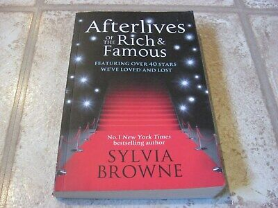 Afterlives of the Rich and Famous: Featuring Over 40 Stars We Have Loved and...