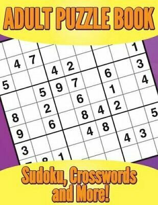 Adult Puzzle Book Sudoku, Crosswords and More! by Marshall Koontz 9781680320695
