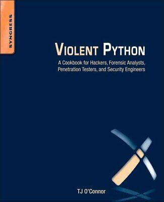 Violent Python A Cookbook for Hackers, Forensic Analysts, Penet... 9781597499576