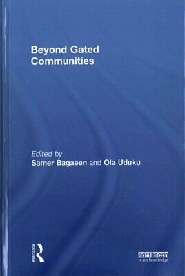Beyond Gated Communities by Samer Bagaeen 9780415748247 | Brand New