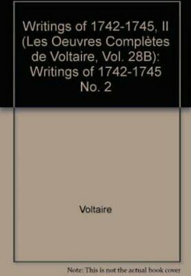 Writings of 1742-1745: Writings of 1742-1745 v. 28B by Voltaire 9780729408998