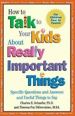 How to Talk to Your Kids About Really Important Things: Specific Questions...