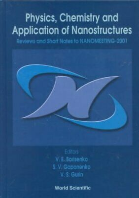 Physics, Chemistry And Application Of Nanostructures - Reviews And Short...