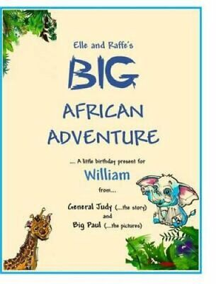 Elle and Raffe's Big African Adventure by General Judy 9781364234355   Brand New