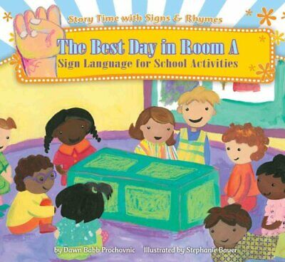Best Day in Room a Sign Language for School Activities 9781602706675   Brand New