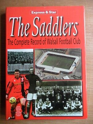 The Saddlers: The Complete Record of Walsall Football Club by Tony Matthews...