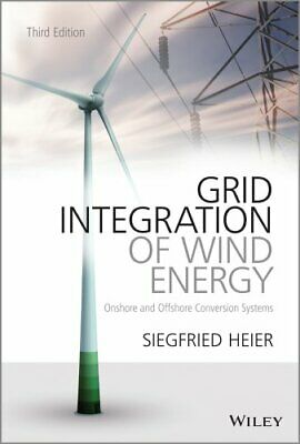 Grid Integration of Wind Energy Onshore and Offshore Conversion... 9781119962946