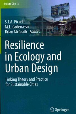 Resilience in Ecology and Urban Design: Linking Theory and Practice for...