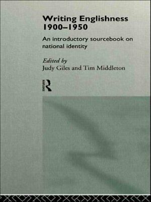 Writing Englishness: An Introductory Sourcebook by Judy Giles, Tim Middleton...