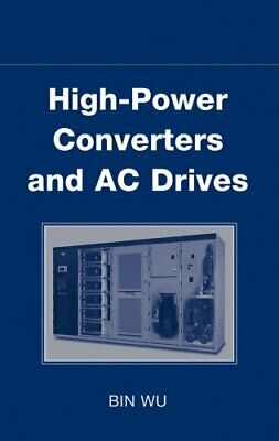 High-power Converters and AC Drives by Bin Wu 9780471731719   Brand New