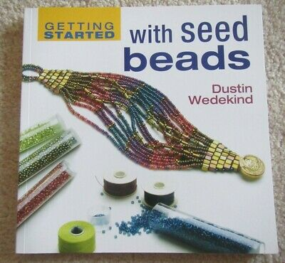 Getting Started With Seed Beads by Dustin Wedekind (Paperback, 2012)