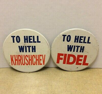 """1962 Cuban Missile Crisis To Hell With Fidel & Khrushchev 4"""" Pins Back Buttons"""