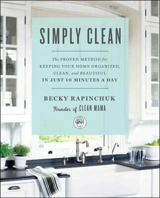 Simply Clean The Proven Method for Keeping Your Home Organized,... 9781501158797