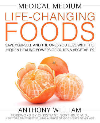 Life Changing Foods Medical Medium by Anthony William