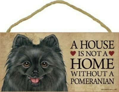 "A House is Not a Home Without a Pomeranian (Black) Wood Sign Plaque 5"" x 10"" NEW"