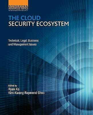 The Cloud Security Ecosystem: Technical, Legal, Business and Management...