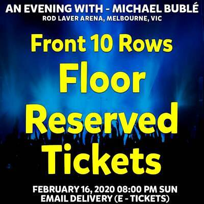 Michael Buble | Melbourne | Front 10 Rows Floor Reserved Tickets | Feb 16 2020