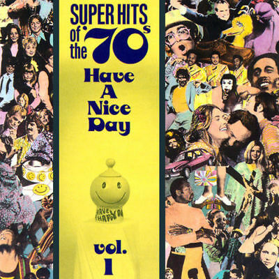Super Hits of the '70s: Have a Nice Day, Vol. 1 (CD, Jan-1990, Rhino (Label))