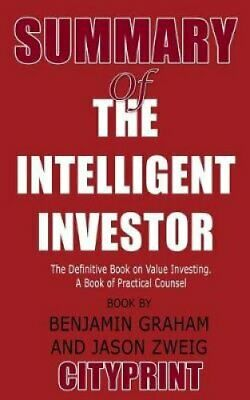 Summary of the Intelligent Investor The Definitive Book on Valu... 9781093581171