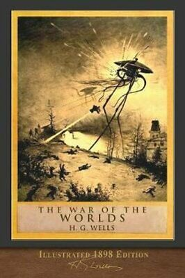War of the Worlds Illustrated 1898 Edition by H G Wells 9781950435302