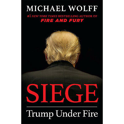 Siege: Trump Under Fire Hardcover Book by Michael Wolff