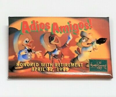 Disney - Adios Amigos! Honored With Retirement 1996 Vintage Promo Pinback Button