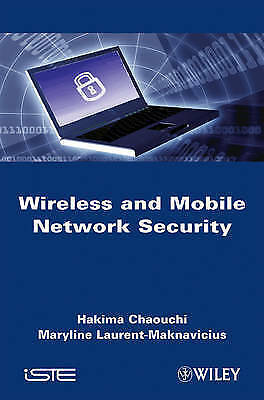 Wireless and Mobile Networks Security by Maryline Laurent-Maknavicius, Hakima...