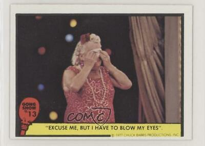 1977 Fleer Gong Show #13 Excuse me but I have to blow my eyes Card 0s4