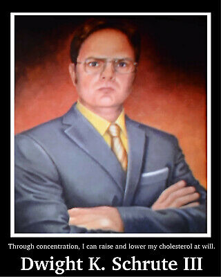 """Dwight Kurt Schrute III: """"I can raise and lower my cholesterol at will."""" Poster2"""