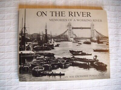On the River  -  Memories of a working river ( The Thames)